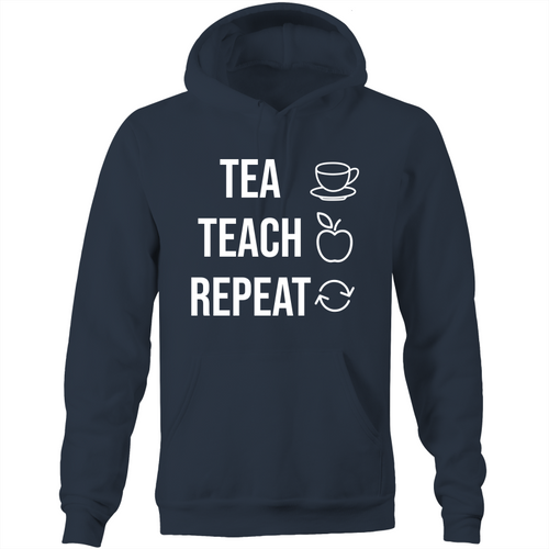 TEA TEACH REPEAT - Pocket Hoodie Sweatshirt