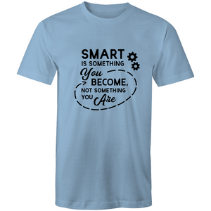 Smart is something you become, not something you are