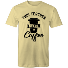 Load image into Gallery viewer, This teacher needs coffee