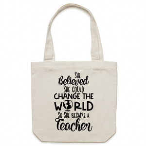 She believed she could change the world, so she became a teacher - Canvas Tote Bag