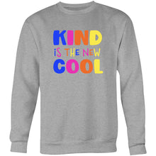 Load image into Gallery viewer, Kind is the new cool - Crew Sweatshirt