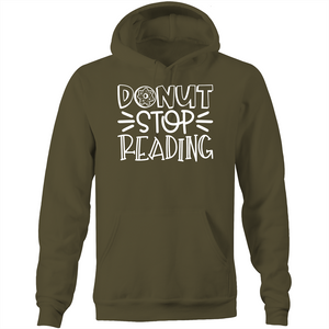 Donut stop reading - Pocket Hoodie Sweatshirt