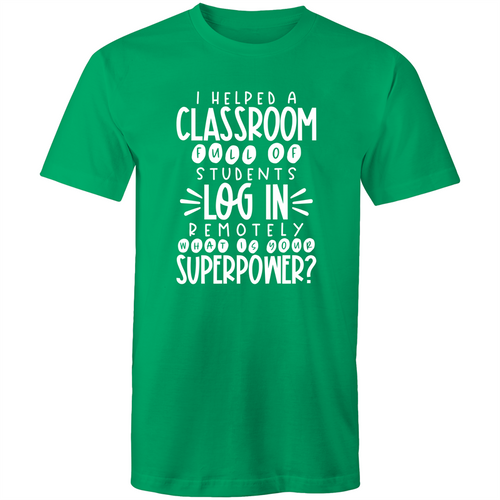 I helped a classroom full of students log in REMOTELY, what is your superpower?