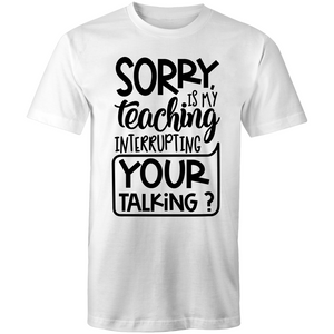 Sorry, is my teaching interrupting your talking?