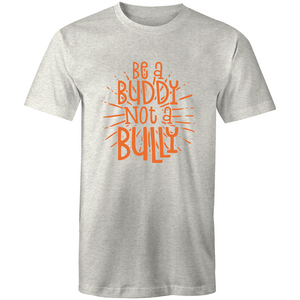 Be a buddy not a bully (orange print)