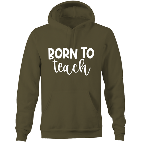 Born to teach - Pocket Hoodie Sweatshirt