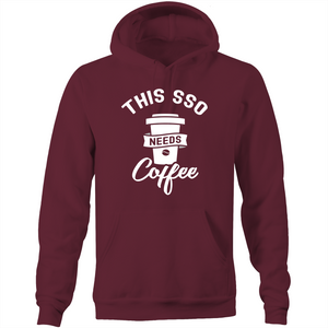 This SSO needs coffee - Pocket Hoodie