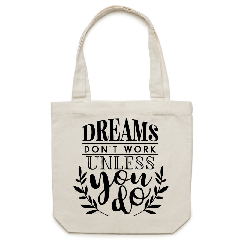 Dreams don't work unless you do - Canvas Tote Bag