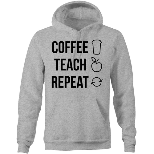 Coffee, Teach, Repeat - Pocket Hoodie