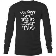 Load image into Gallery viewer, You can't spell teacher without TEA - Long sleeve t-shirt