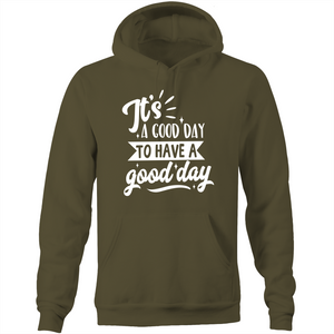It's a good day to have a good day - Pocket Hoodie Sweatshirt