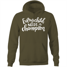 Load image into Gallery viewer, Every child needs a champion - Pocket Hoodie Sweatshirt