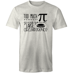 Too much PI gives you a large circumference