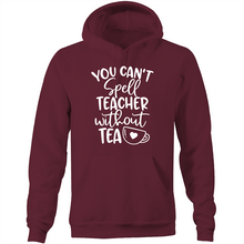 Load image into Gallery viewer, You can't spell teacher without TEA  - Pocket Hoodie Sweatshirt