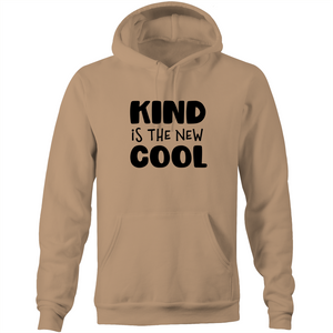 Kind is the new cool - Pocket Hoodie Sweatshirt