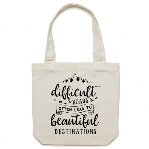Difficult roads often lead to beautiful destinations - Canvas Tote Bag