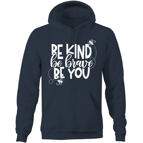 Be kind, be brave, be you - Pocket Hoodie Sweatshirt