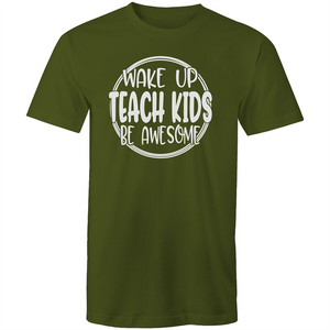 Wake up teach kids be awesome