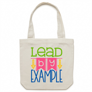 Lead by example - Canvas Tote Bag