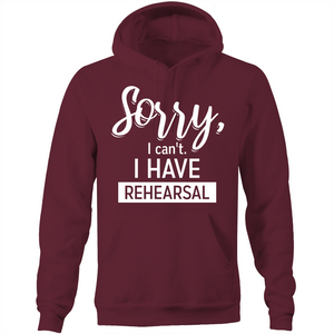 Sorry, I can't. I have rehearsal  - Pocket Hoodie Sweatshirt