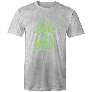 Be a buddy not a bully (green print)