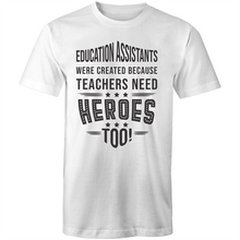 Load image into Gallery viewer, Education Assistants were created because teachers need heroes too!