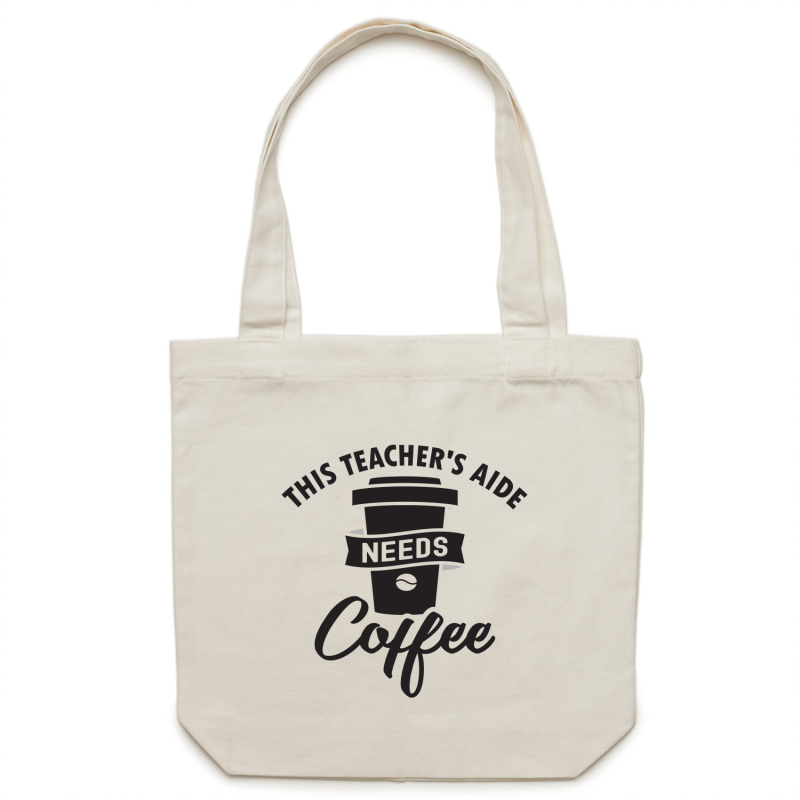 This Teacher's Aide needs coffee - Canvas Tote Bag