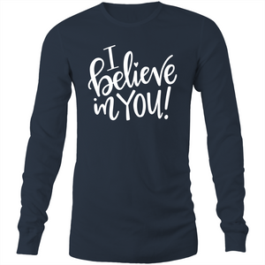 I believe in you Long Sleeve T-Shirt