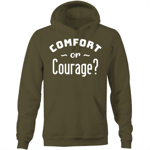 Comfort or courage?  - Pocket Hoodie Sweatshirt