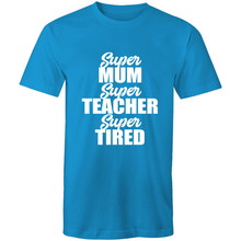 Load image into Gallery viewer, Super mum, Super teacher, super tired