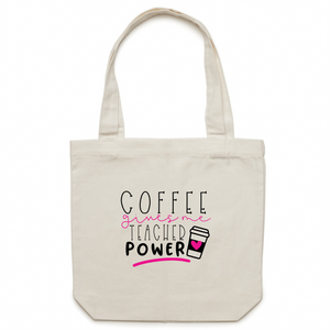 Coffee gives me teacher power - Canvas Tote Bag
