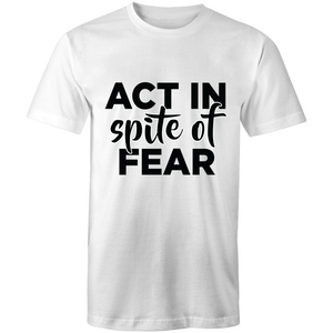 Act in spite of fear