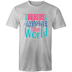 You change the world