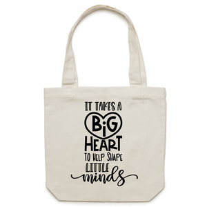 It takes a big heart to shape little minds - Canvas Tote Bag