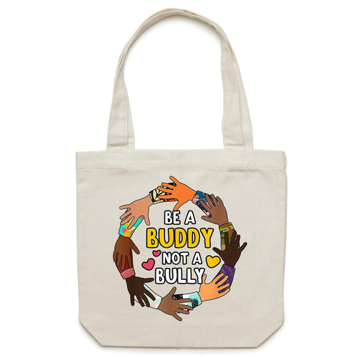 Be a buddy not a bully - Canvas Tote Bag