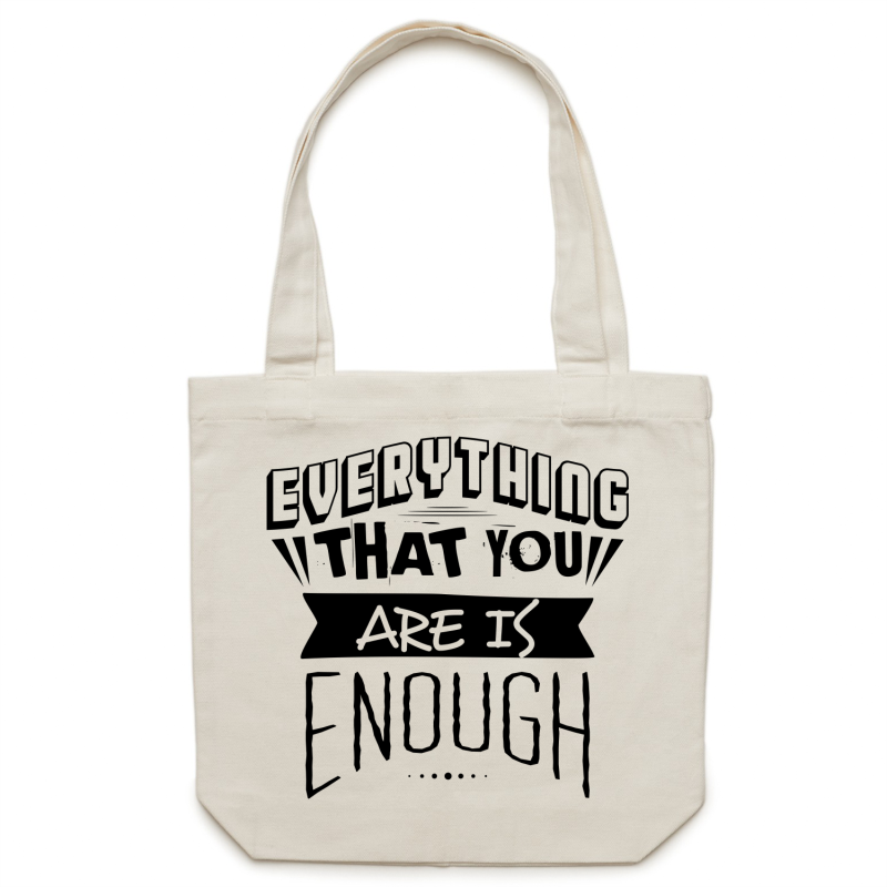 Everything that you are is enough - Canvas Tote Bag