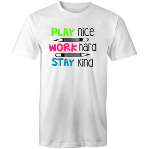 Play nice, work hard, stay kind