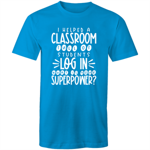 I helped a classroom full of students LOG In what is your superpower?