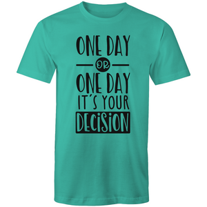 One day or day one - it's your decision
