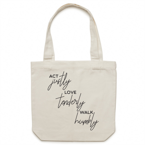 Act Justly, Love tenderly, Walk humbly - Canvas Tote Bag