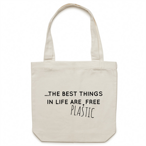 The best things in life are PLASTIC free - Canvas Tote Bag