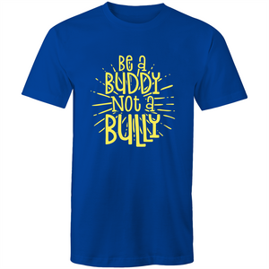 Be a buddy not a bully (yellow print)