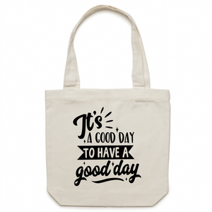 It's a good day to have a good day - Canvas Tote Bag