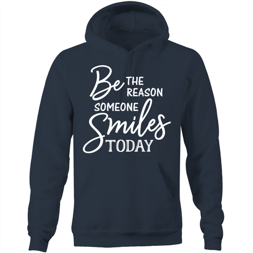 Be the reason someone smiles today - Pocket Hoodie Sweatshirt