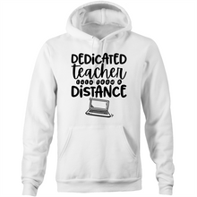 Load image into Gallery viewer, Dedicated teacher - even from a distance - Pocket Hoodie