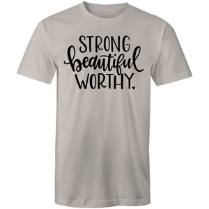 Strong, beautiful, worthy