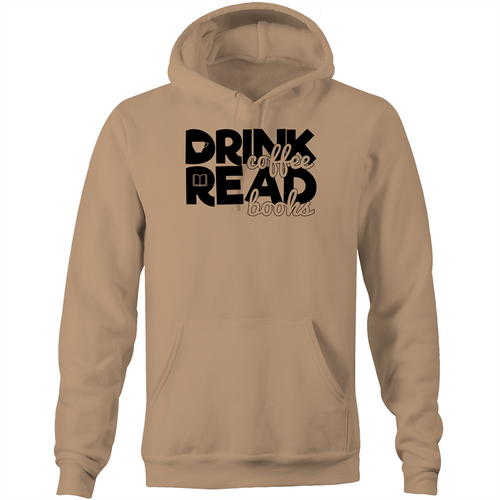 Drink coffee, read books - Pocket Hoodie Sweatshirt