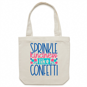 Sprinkle kindness like confetti - Canvas Tote Bag