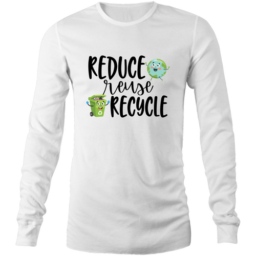 Reduce, Reuse, Recycle Long sleeve T-shirt