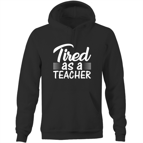 Tired as a teacher - Pocket Hoodie Sweatshirt